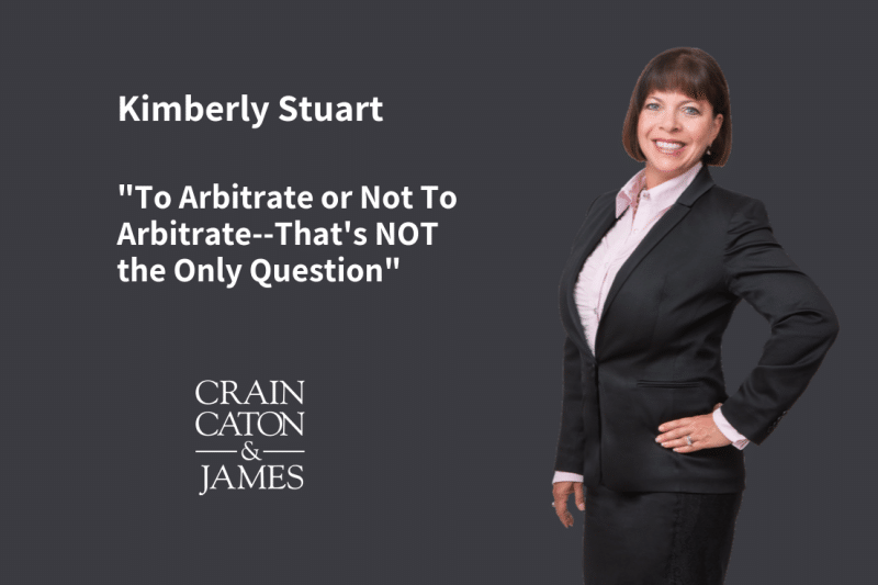 To Arbitrate or Not To Arbitrate–That's NOT the Only Question